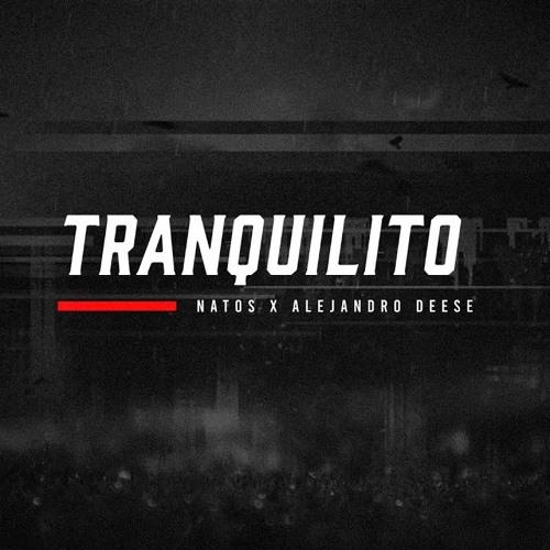 Natos - TRANQUILITO ft. Alejandro Deese Song