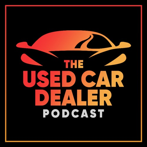 Used Car Dealer Podcast - Episode #3 - Interview with Tom Hampton