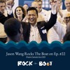 Episode 22: Jason Wang | From Convict to CEO
