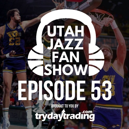 Ep 53 | Road to Contention w/ Donovan and Rudy, Jazz Fan Original Songs & a Mark Eaton Tribute