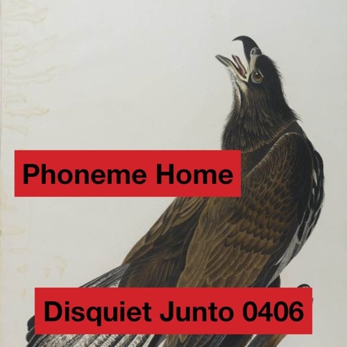 Disquiet Junto Project 0406: Phoneme Home