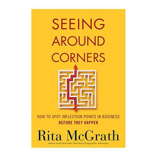 Podcast 747: Seeing Around Corners with Rita McGrath