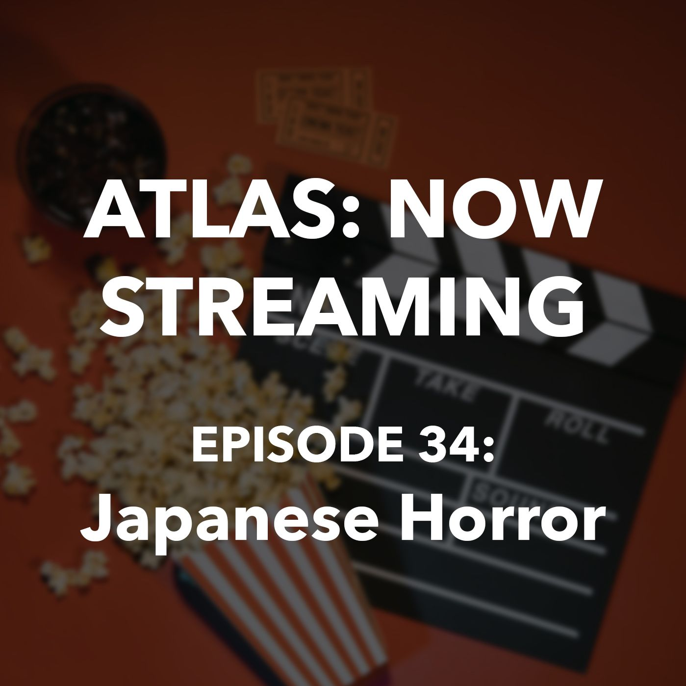 Japanese Horror - Atlas: Now Streaming Episode 34