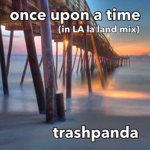 Once Upon A Time (In La La Land Mix) [Live] @ The Short Stop