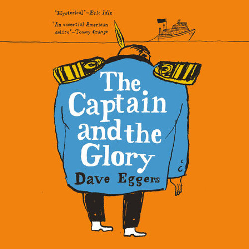 The Captain and the Glory by Dave Eggers, read by John Hodgman
