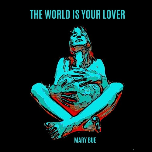 The World Is Your Lover