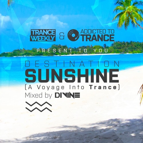 Destination Sunshine (A Voyage Into Trance) 007 (Mixed By Divine) (01-08-2019)