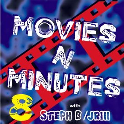 Movies N' Minutes 08a - Movie Review Radio Podcast