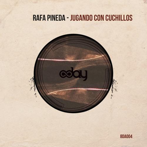 Free Download: Rafa Pineda - Jugando Con Cuchillos (Original Mix) [8day]