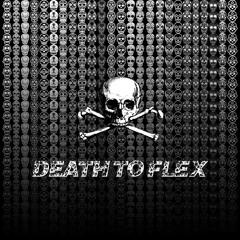 Death To Flex