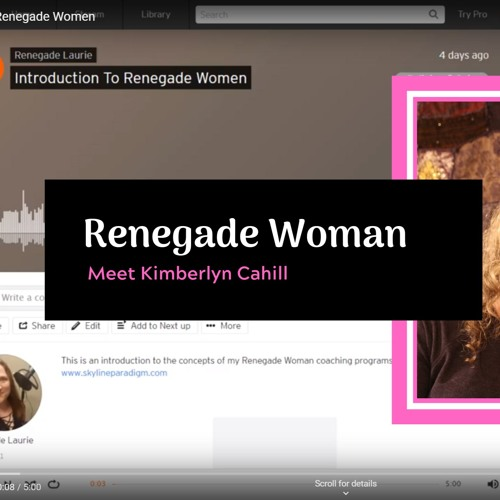 Renegade Woman: Dr. Kimberlyn Cahill