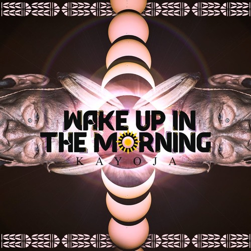 Kayoja - Wake Up In The Morning (Original Mix)