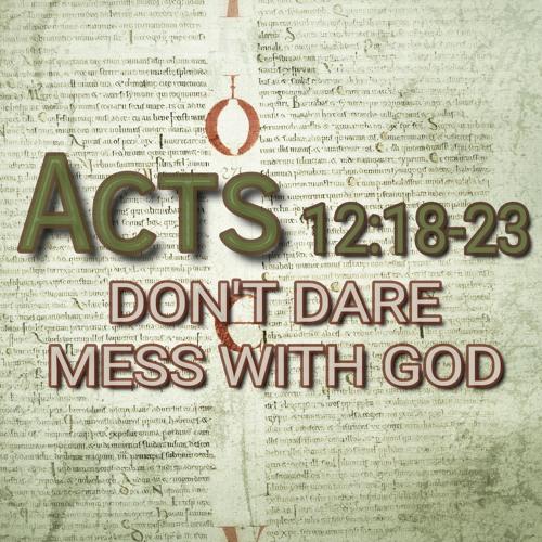 Acts 12:18-23 (preacher: Paul Jackson)