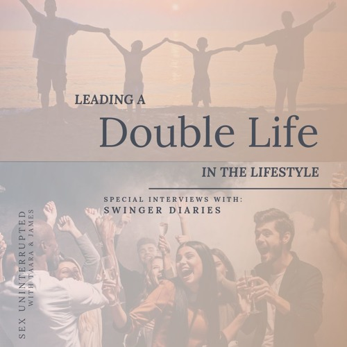 Show 52: Leading a Double Life in the Lifestyle