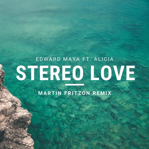 Edward Maya ft. Alicia - Stereo Love (Martin Fritzon Remix)