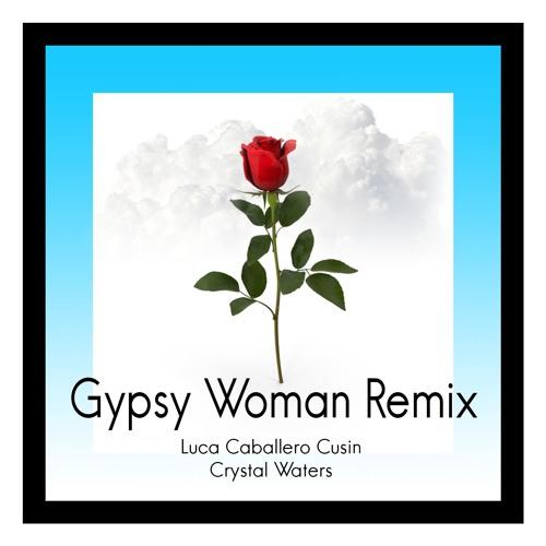 Crystal Waters - Gypsy Woman (Remix) - Luca Caballero Cusin