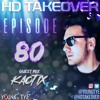 Download Young Tye Presents - HD Takeover Radio 80 (Guest Mix: Kaotix) Mp3