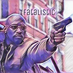 Fatalistic