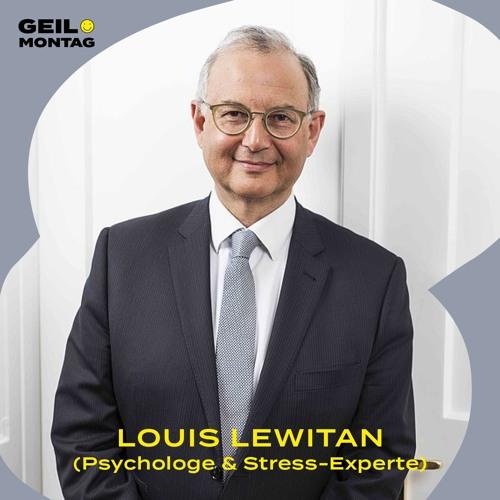 35 Louis Lewitan (Psychologe & Stress - Experte): Wie wird man so gelassen wie Du?