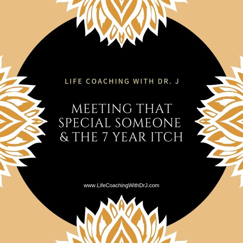 Q & A with Dr J - Episode 01 - Meeting That Special Someone & The 7 Year Itch