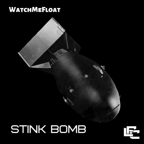 Stink Bomb - WatchMeFloat