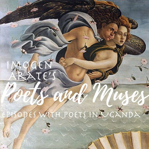 Poets and Muses Ugandan Episodes