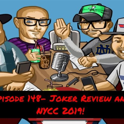 Episode 148- Joker and Batwoman Review and NYCC 2019!