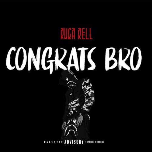 Ruga Rell- Congrats Bro