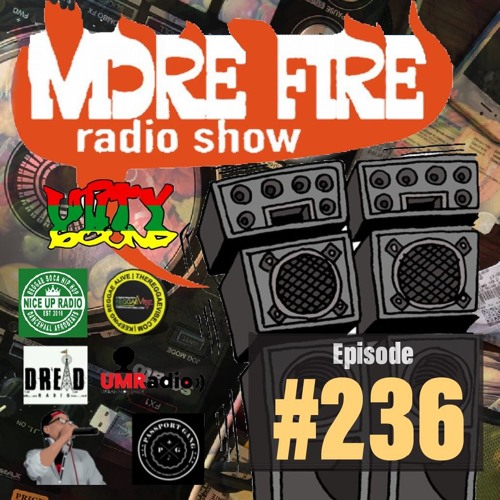 More Fire Radio Show #236 Week Of Oct 7th 2019 With Crossfire From Unity Sound
