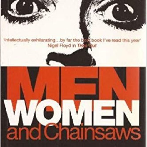 Episode 41: The Legacy of Men, Women, and Chainsaws