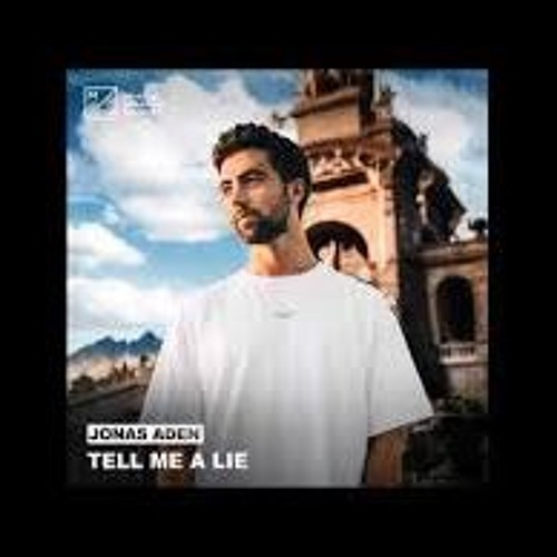 Jonas Aden Tell Me A Lie Alarmo Remix By Alarmo Free Download On Toneden