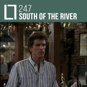 Loose Lips Mix Series - 247 - South Of The River