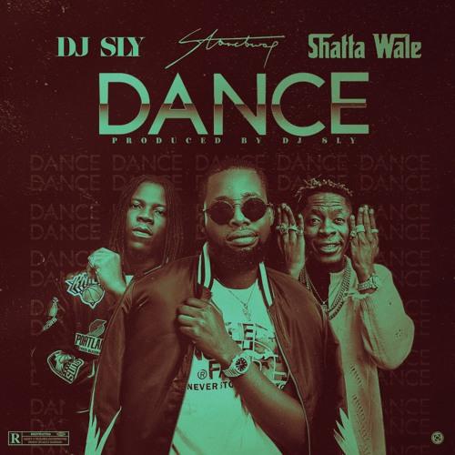 DJ Sly - Dance ft Stonebwoy & Shatta Wale (Prod By DJ Sly)