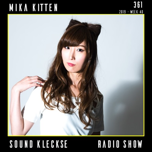 Sound Kleckse Radio Show 0361 - Mika Kitten - 2019 week 40