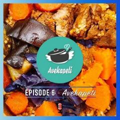 Episode 6 - Avekapeti