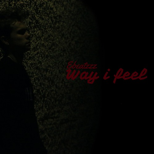Way I Feel prod. by XET