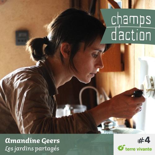 CHAMPS D'ACTION - Saison 1 - Ep.04 - Amandine Geers, les jardins partagés.