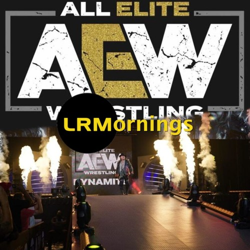 Is AEW Bringing Wrestling Back And Monday Movie Mashup | LRMornings