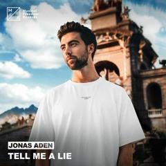 Jonas Aden Tell me a Lie (remix by LuckyTrev).