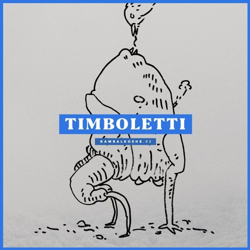 "Timboletti - ""Imagine"" for RAMBALKOSHE"