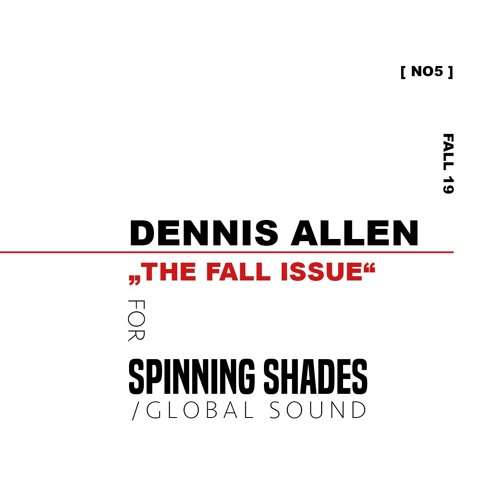 """DENNIS ALLEN for SPINNING SHADES """"THE FALL ISSUE"""" [ NO5 ]"""