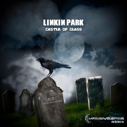 Linkin Park - Castle Of Glass (Massivebass Remix)