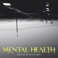 DJ Vitamin - Mental Health [mixtape]
