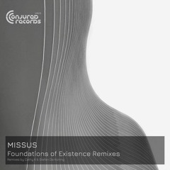 Missus - Foundations Of Existence (Stefan De Koning Remix)  [Conjured Records]
