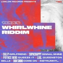 WHIRLWHINE RIDDIMMIX by TEKA [Whirlwhine Riddim]