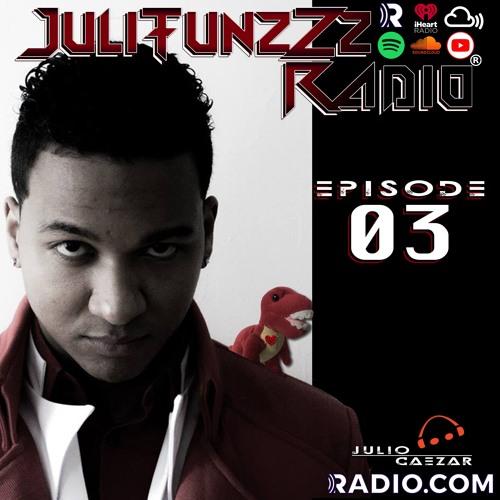 JuliTunzZz Radio Episode 3