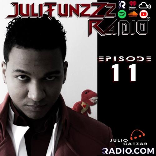 JuliTunzZz Radio Episode 11