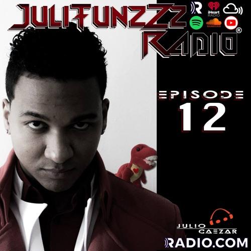 JuliTunzZz Radio Episode 12