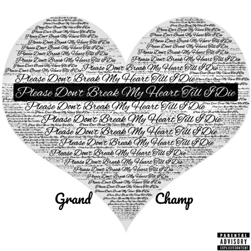 Please Don't Break My Heart Til I Die - Grand Champ