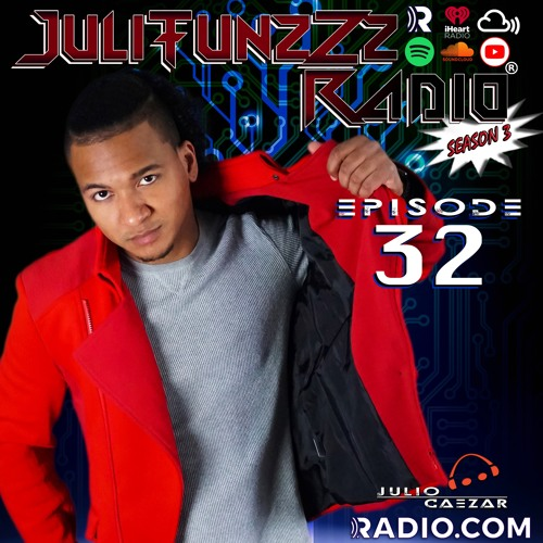 JuliTunzZz Radio Episode 32
